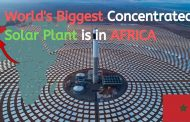 The BIGGEST Concentrated Solar Plant in the World is in Africa I ...