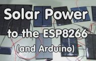 #142 Solar Power for the ESP8266, Arduino, etc....
