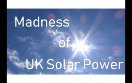 The Madness of Solar Power in the United Kingdom...